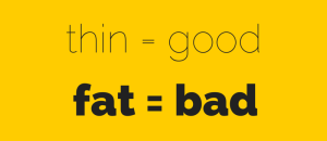 thin = goodfat=bad